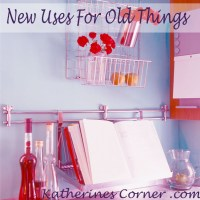 New Uses For Old Things Ideas