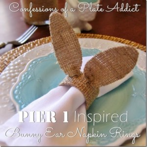 CONFESSIONS OF A PLATE ADDICT Pier 1 Inspired Bunny Ear Napkin Rings