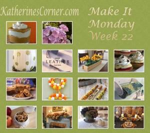 Make It Monday Week Twenty Two