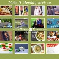 Make It Monday Week Forty Nine