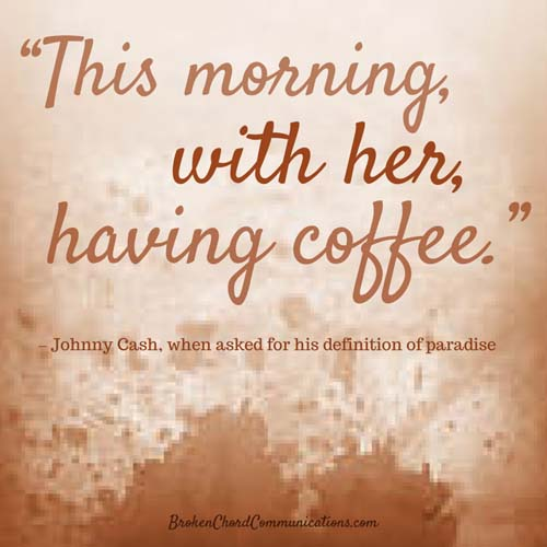This morning her coffee johnny cash