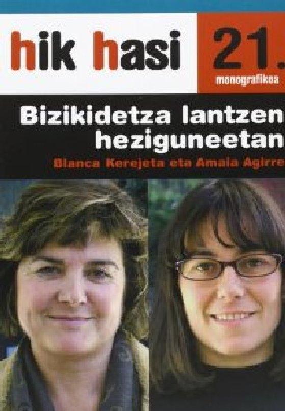 BIZIKIDETZA LANTZEN HEZIGUNEETAN. Hik Hasi 21. monografikoa