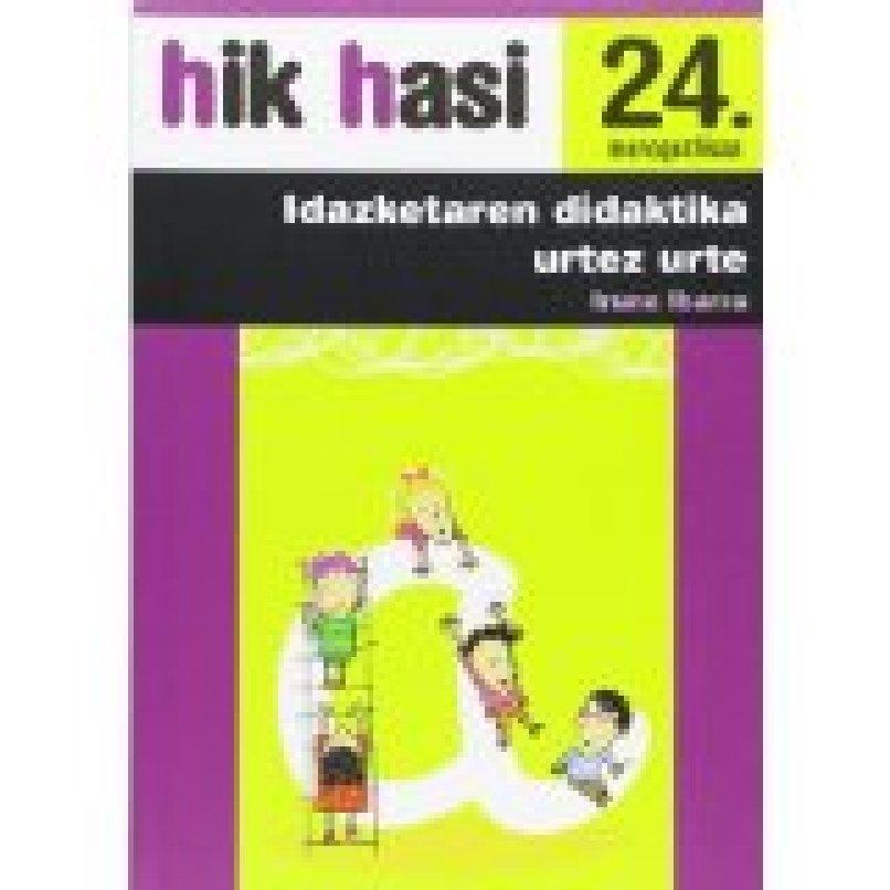 IDAZKETAREN DIDAKTIKA URTEZ URTE. Hik Hasi 24. monografikoa