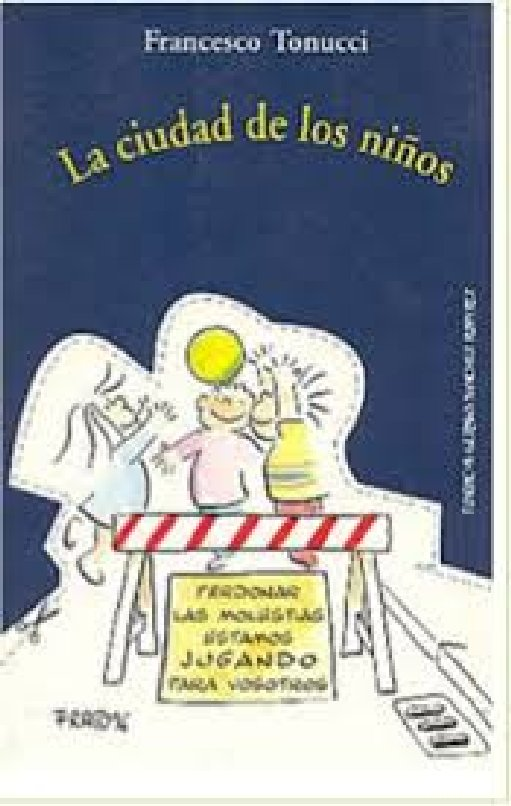 LA CIUDAD DE LOS NIÑOS. Francesco Tonucci