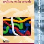 LA EDUCACIÓN ARTÍSTICA EN LA ESCUELA. Cabanellas eta beste batzuk.