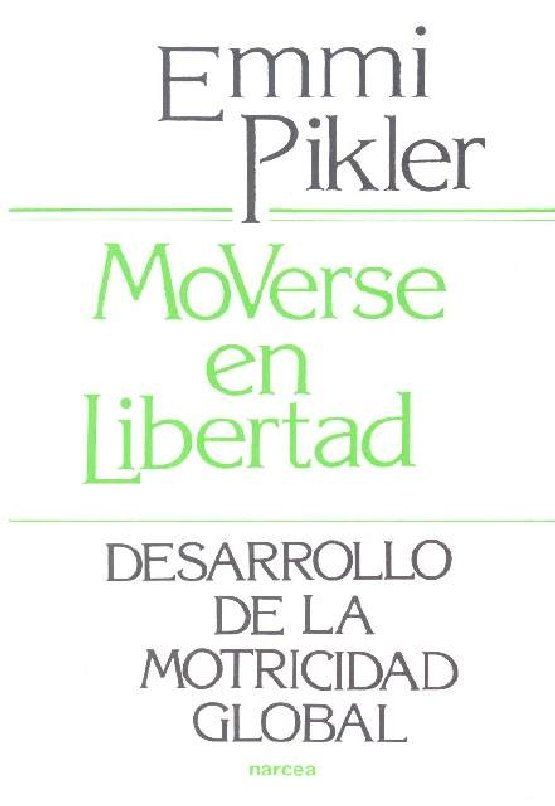 MOVERSE EN LIBERTAD. Emmi Pikler