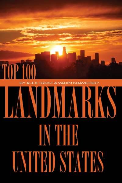 Top 100 Landmarks In the United States eBook by alex trostanetskiy - 1230000191578 | Rakuten Kobo