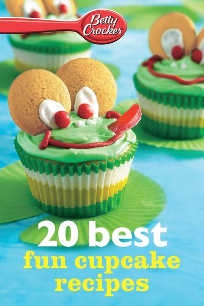 Betty Crocker 20 Best Fun Cupcake Recipes eBook by Betty Crocker - 9780544202177 | Rakuten Kobo