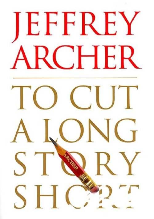 Best To Cut A Long Story Short Ebook By Jeffrey Archer Rakutenkobo To Cut A Long Story Short Ebook By Jeffrey Archer Long Story Short Definition Long Story Short Devotional