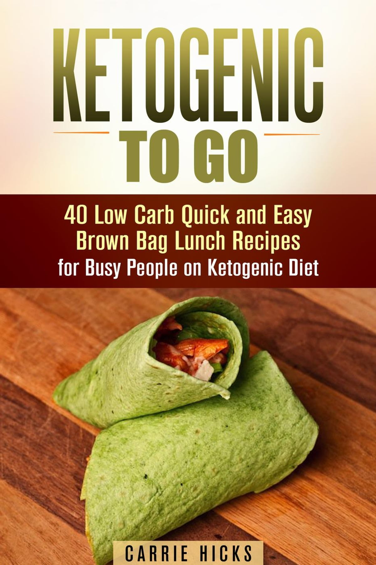 Affordable Easy Brown Bag Lunch Recipes Forbusy People On Ketogenic Diet Ebook By Carrie Hicks Kobo Ketogenic To Low Carb Quick Easy Brown Bag Lunch Recipes Ketogenic To Low Carb Quick nice food Easy Lunch Recipes