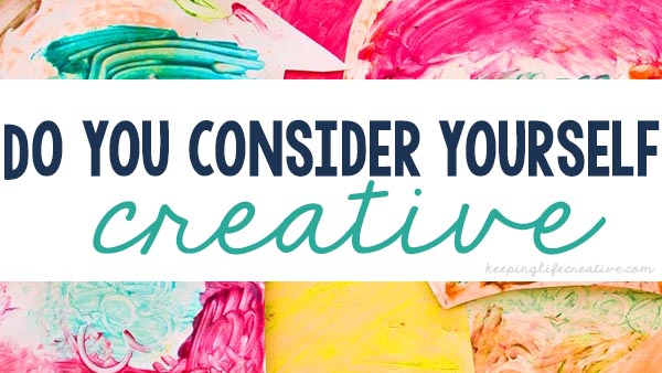 Do You Consider Yourself Creative?