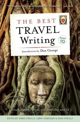The Best Travel Writing, Volume 10