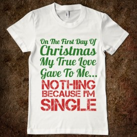 first-day-of-christmas-single-girl_american-apparel-juniors-fitted-tee_white_w760h760