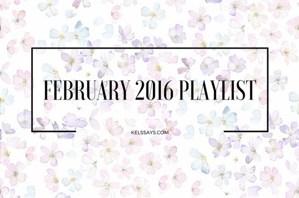 February 2016 Playlist - Music