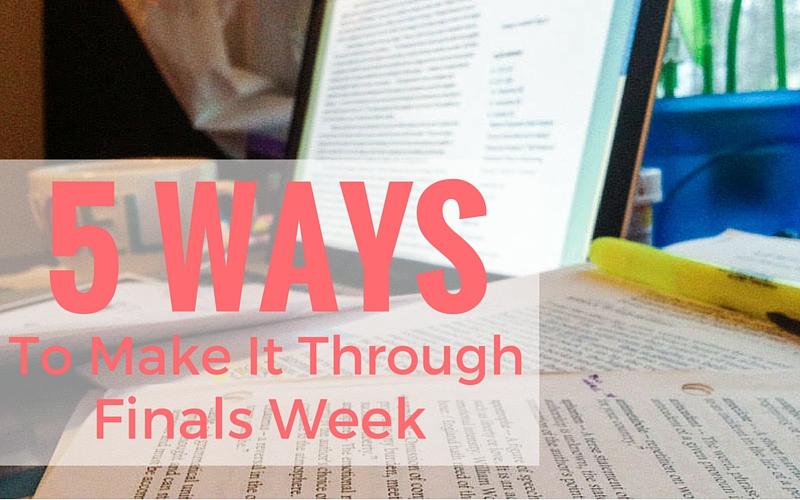 5 Ways to Make It Through Finals Week