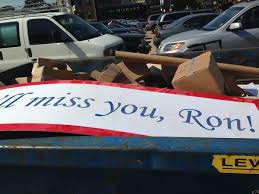 "The sign reads, ""We'll miss you, Ron!""  Not so much anymore, I guess."