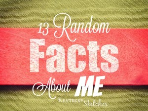 13 Random Facts About Me