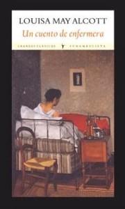 """Louisa May Alcott escribió """"Un cuento de enfermera"""" como reacción a sus experiencias en la Guerra de Secesión"""