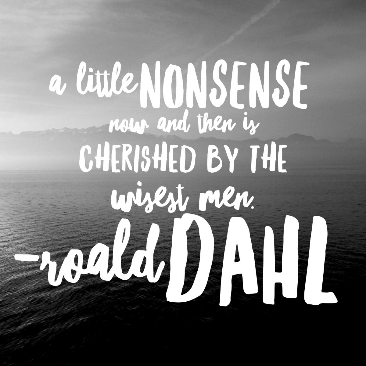 Roald Dahl on nonsense