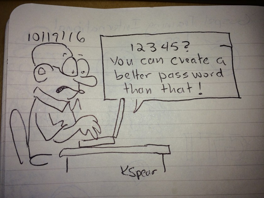 """Sketch of a laptop saying to its user, """"12345? You can do better than that!"""""""