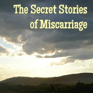 secret-stories-of-miscarriage-featured