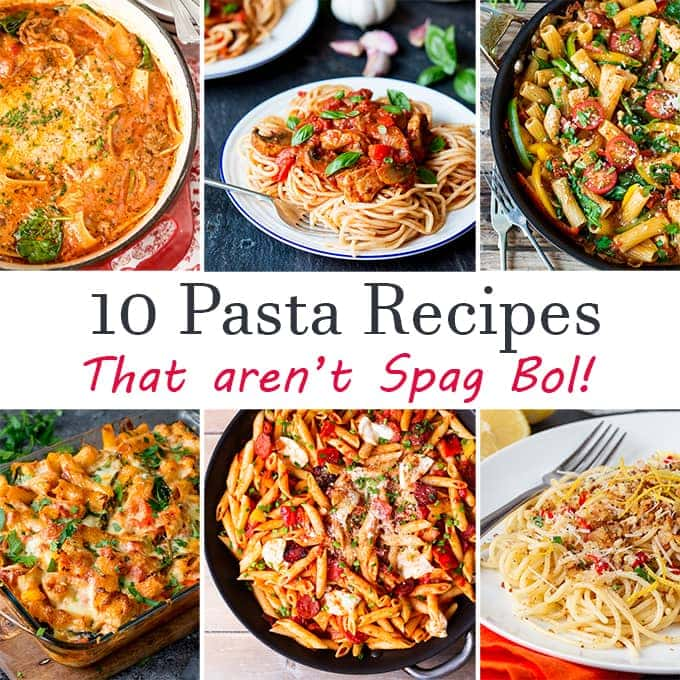 10 Pasta Recipes - That aren't Spag Bol!