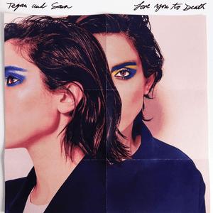 Tegan_and_Sara_-_Love_You_to_Death