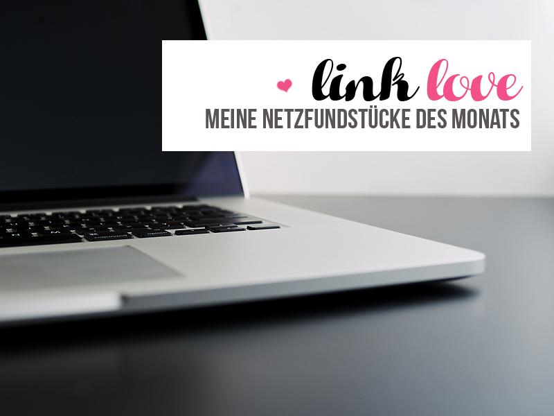 Link Love - Meine Netzfundstücke der Woche