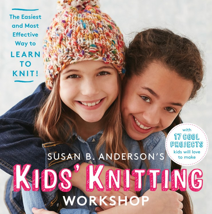 Excerpted from Susan B. Anderson's Kids' Knitting Workshop by Susan B. Anderson (Artisan Books). Copyright © 2015. Photographs by Lauren Volo. Illustrations by Alison Kolesar.