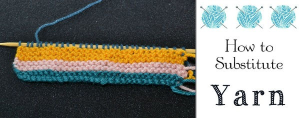 how to substitue yarn in a knitting project