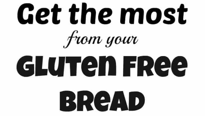 Get the most from your gluten free bread - School Lunch Challenge - Knowgluten.me