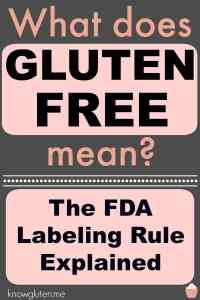 what does gluten free mean the fda labeling rule explained knowgluten.me a gluten free beginner's guide