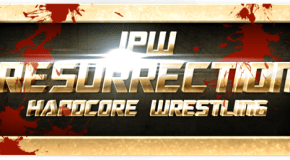 Video: IPW Hardcore Wrestling: Resurrection (Full Show/Fan Cam)