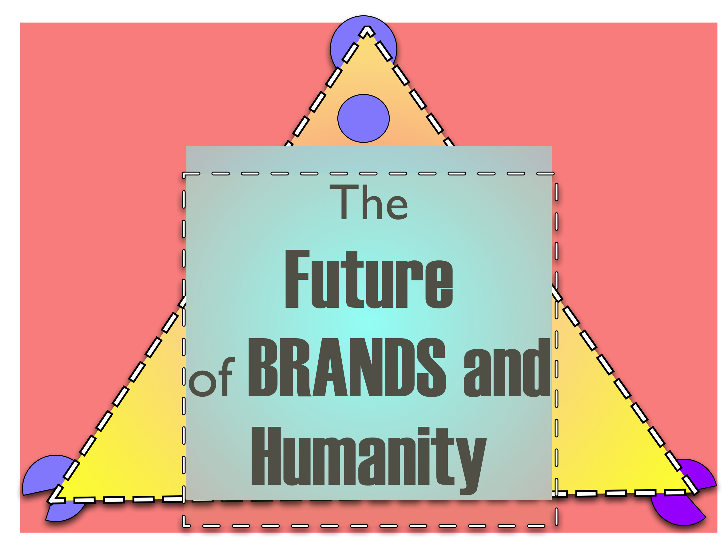The Future of Brands and Humanity_2