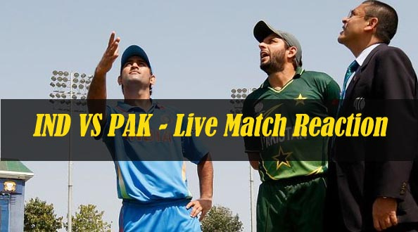 IND VS PAK - Live Match Reaction & News
