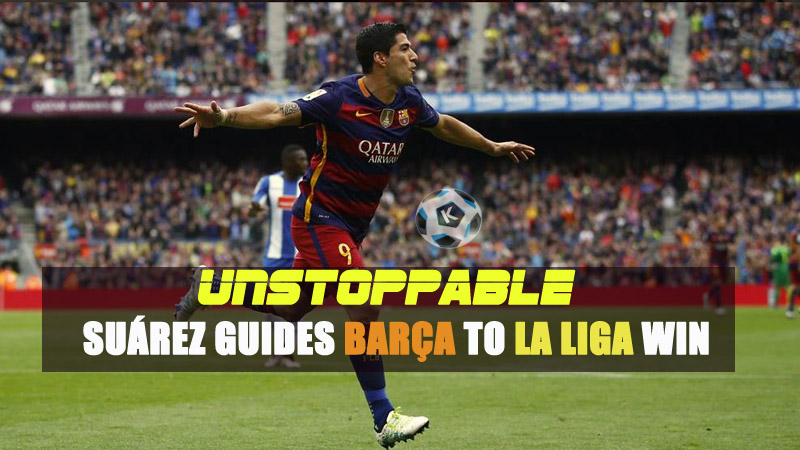Unstoppable Suárez guides Barça to La Liga win