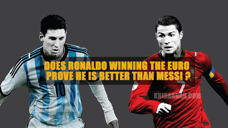 Does Ronaldo winning the Euro Prove he is better than Messi