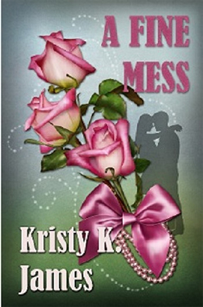 A Fine Mess by Kristy K. James