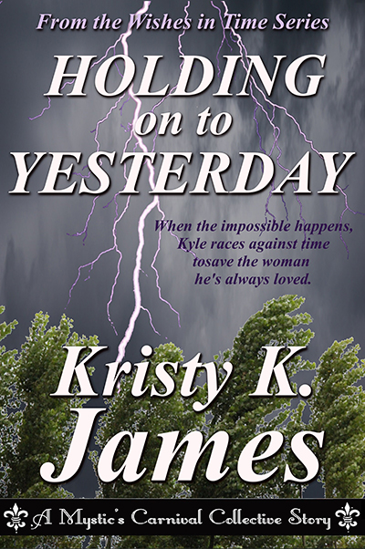 Holding On to Yesterday by Kristy K. James