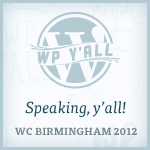 I'm speaking at WordCamp Birmingham and you should come