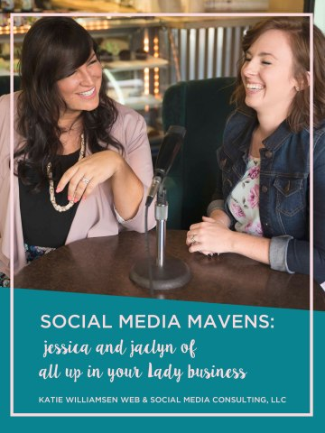 Social Media Mavens: Jessica + Jaclyn of All Up in Your Lady Business // Katie Wiilliamsen Web & Social Media Consulting, LLC