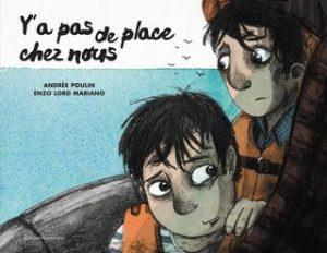 Andrée Poulin, Y a pas de place chez nous, album illustré par Enzo Lord Mariano, Montréal, Éditions Québec Amérique, 2016, 34 pages, 15,95 $.