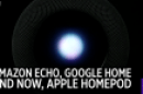 Amazon Echo, Google Home and now, Apple HomePod