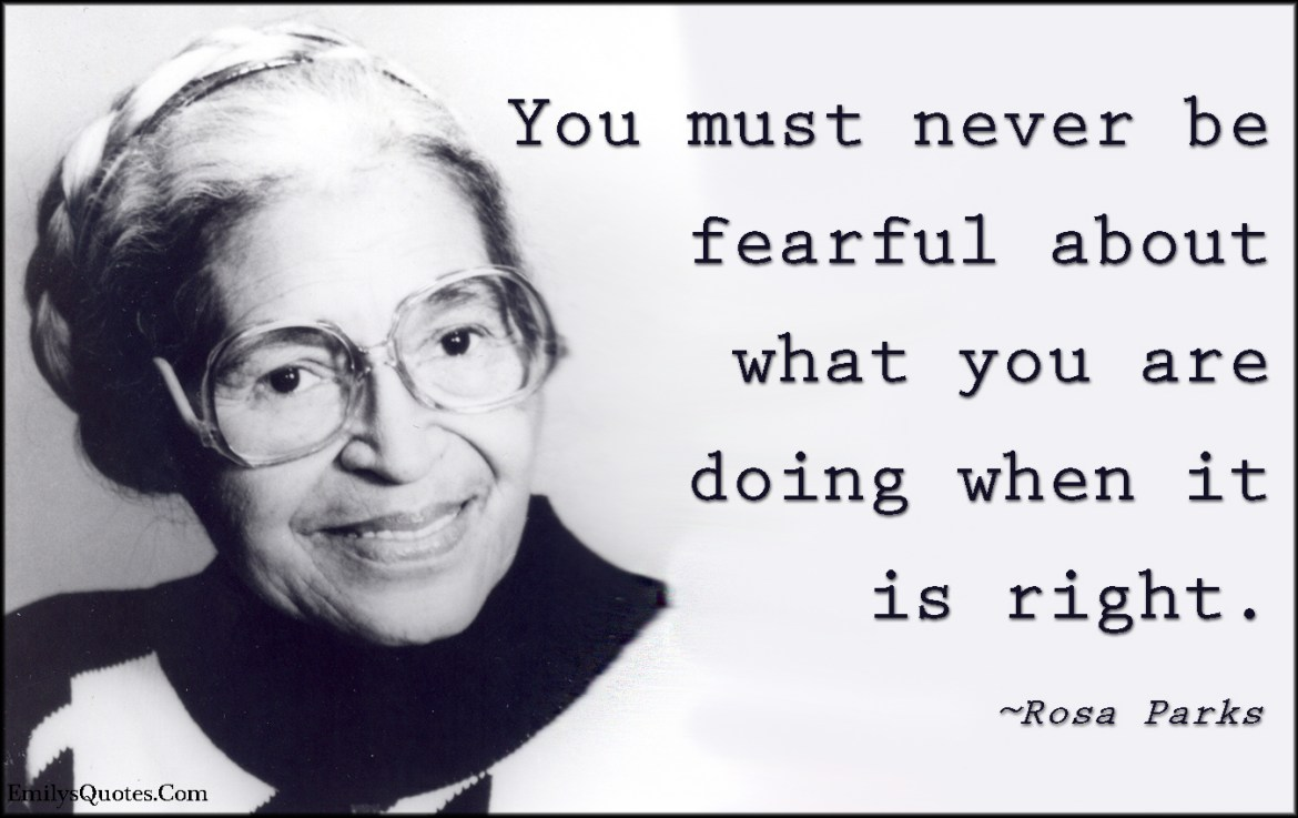 EmilysQuotes.Com-fearful-fear-doing-right-inspirational-courage-motivational-encouraging-Rosa-Parks