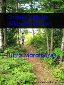 Should Kids Be Allowed To Run Ultras?