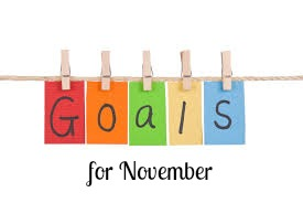 October Goal Check in and 5 More for November!