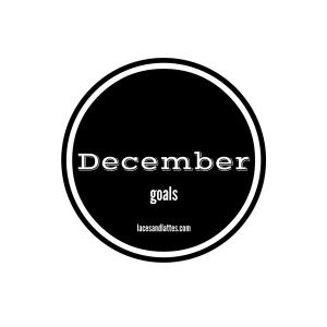Goals for December