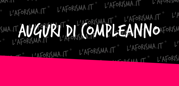 _frasi_e_auguri_di_buon_compleanno_