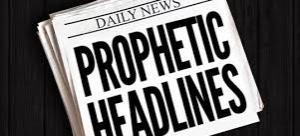 prophetic headlines