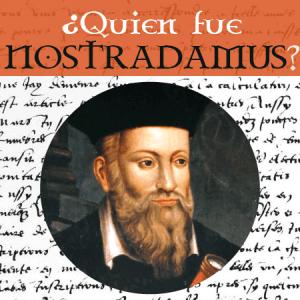 Quien fue Nostradamus